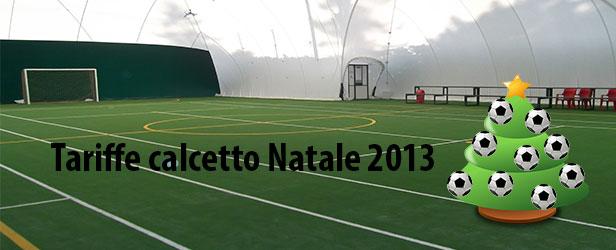 tariffe-calcetto-natale-2013